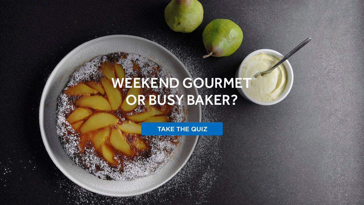 WEEKEND GOURMET OR BUSY BAKER?